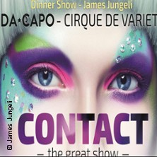 CONTACT the great show DARMSTADT - Tickets