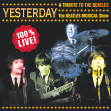 Yesterday - A Tribute To The Beatles