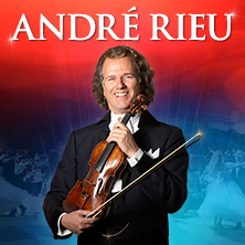 Andre Rieu Tour 2018