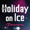 HOLIDAY ON ICE - PASSION in Kassel